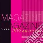 Magazine - Live & Intermittent cd musicale di MAGAZINE