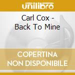 BACK TO MINE cd musicale di Carl Cox