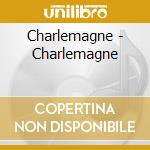 CD - CHARLEMAGNE - S/T cd musicale di CHARLEMAGNE