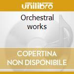 Orchestral works cd musicale di Falla De
