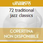 72 traditional jazz classics cd musicale