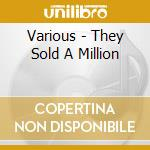 They sold a million cd musicale