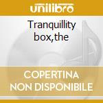 Tranquillity box,the cd musicale