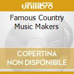 Famous country music makers cd musicale