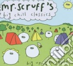 MR SCRUFF'S BIG CHILL CLASSICS cd musicale di ARTISTI VARI