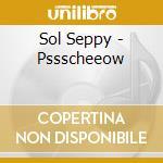 Pssscheeow cd musicale di Seppy Sol