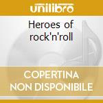Heroes of rock'n'roll cd musicale