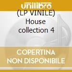 (LP VINILE) House collection 4 lp vinile di Artisti Vari