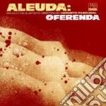 Oferenda cd musicale di ALEUDA