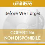 BEFORE WE FORGET cd musicale di AZYMUTH