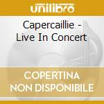 LIVE IN CONCERT cd musicale di CAPERCAILLIE
