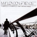 MY LONDON FRIENDS cd musicale di DI MARCO MARCO