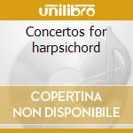 Concertos for harpsichord cd musicale