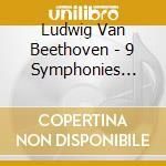 9 SYMPHONIES BOX 5CD cd musicale di VAN BEETHOVEN LUDWIG