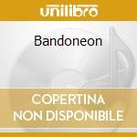 BANDONEON cd musicale di PIAZZOLLA ASTOR