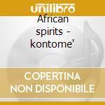 African spirits - kontome' cd musicale di Dabire'gabin
