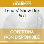 TENORS' SHOW BOX 5CD cd musicale di PAVAROTTI/CARRERAS/BONISOLLI/TODISCO