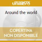 Around the world cd musicale di Artisti Vari