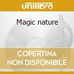 Magic nature cd musicale di Artisti Vari