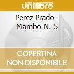 Mambo cd musicale di Perez Prado