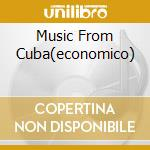 MUSIC FROM CUBA(ECONOMICO) cd musicale di MOST BEAUTIFUL