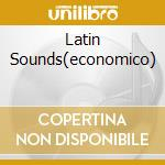 LATIN SOUNDS(ECONOMICO) cd musicale di MOST BEAUTIFUL