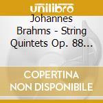 Brahms - String Quintets Op. 88/op. Iii cd musicale