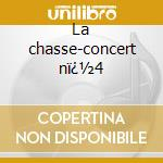 La chasse-concert n�4 cd musicale