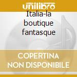 Italia-la boutique fantasque cd musicale