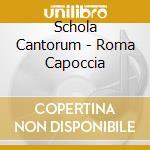 Roma capoccia cd musicale di Schola Cantorum