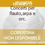 Concerti per flauto,arpa e orc. cd musicale