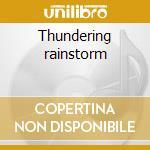 Thundering rainstorm cd musicale
