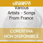 SONGS FROM FRANCE cd musicale di ARTISTI VARI