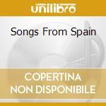 SONGS FROM SPAIN cd musicale di ARTISTI VARI