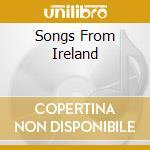 SONGS FROM IRELAND cd musicale di ARTISTI VARI