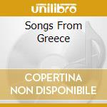 SONGS FROM GREECE cd musicale di ARTISTI VARI