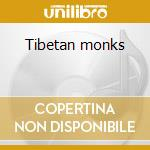 Tibetan monks cd musicale