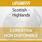 Scottish higlands cd musicale di Artisti Vari