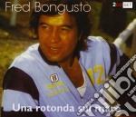 Fred Bongusto - Una Rotonda Sul Mare cd musicale di Fred Bongusto