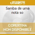 Samba de uma nota so cd musicale