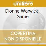 Dionne Warwick - Same cd musicale