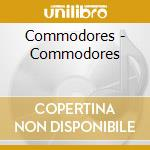 Commodores,the - Commodores cd musicale