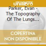 The topography of the lungs cd musicale
