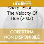 The velocity of hve cd musicale di Elliott Sharp