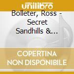 Secret sandhills cd musicale di Bolleter