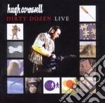 Hugh Cornwell - Dirty Dozen Live cd musicale di Hugh Cornwell
