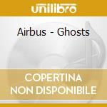 Ghosts cd musicale di Airbus