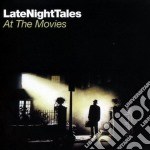 Late Night Tales - At The Movies cd musicale di ARTISTI VARI