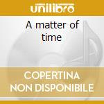 A matter of time cd musicale di Arcara
