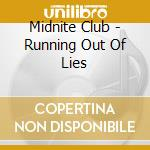Midnite Club - Running Out Of Lies cd musicale di Club Midnite